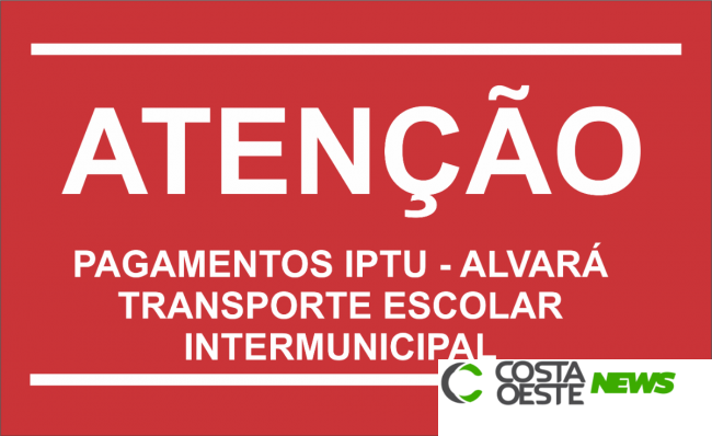Prorrogado o prazo para pagamento de IPTU, Alvarás e suspende pagamento do transporte escolar intermunicipal