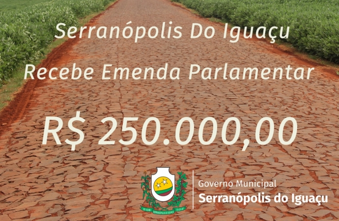 Serranópolis do Iguaçu recebe emenda parlamentar