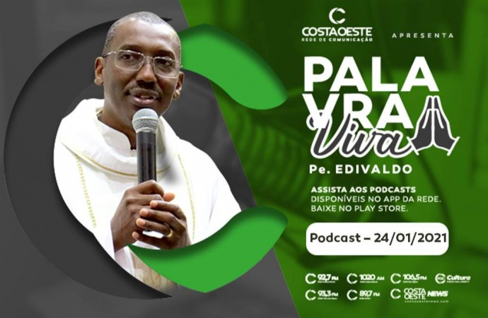 Podcast Palavra Viva - 24.01.2021