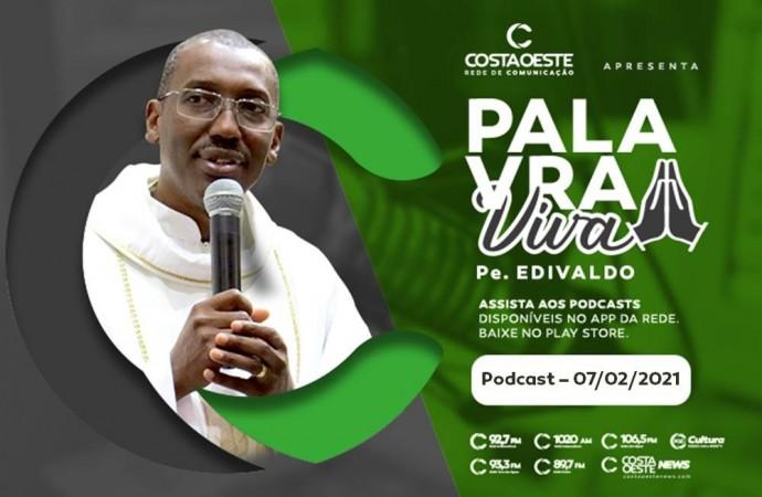 Podcast Palavra Viva - 07.02.2021