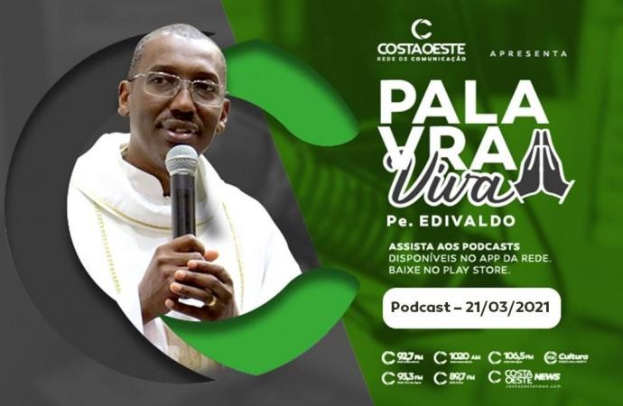 Podcast Palavra Viva - 21.03.2021
